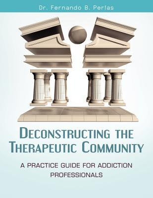 Deconstructing the Therapeutic Community