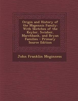 Origin and History of the Magennis Family
