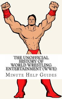 The Unofficial History of World Wrestling Entertainment, Wwe