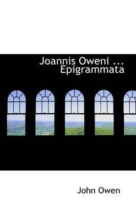 Joannis Oweni ... Epigrammata