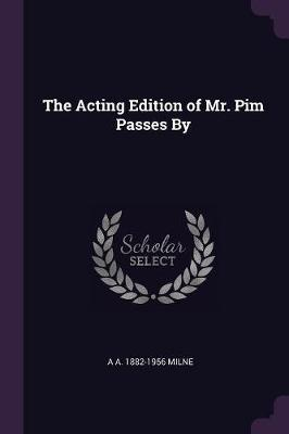 The Acting Edition of Mr. Pim Passes by