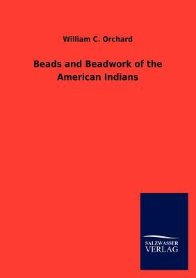 Beads and Beadwork of the American Indians