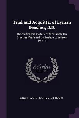 Trial and Acquittal of Lyman Beecher, D.D.