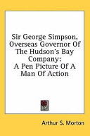 Sir George Simpson, Overseas Governor of the Hudson's Bay Company