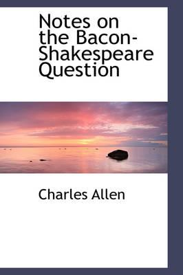Notes on the Bacon-shakespeare Question