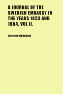 A Journal of the Swedish Embassy in the Years 1653 and 1654, Vol II.
