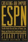 Creating an Empire ESPN the no hods barred story of power, ego, money and vision that transformed a culture