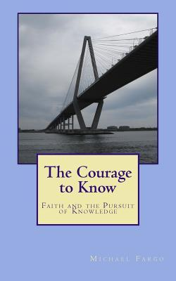 The Courage to Know