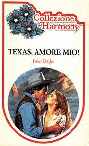 Texas, amore mio!