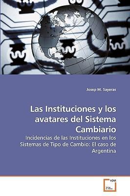 Las Instituciones y los avatares del Sistema Cambiario