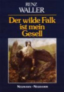 Der wilde Falk ist mein Gesell
