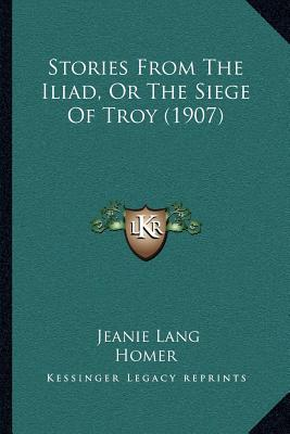 Stories from the Iliad, or the Siege of Troy (1907)