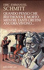 Quando penso che Beethoven è morto mentre tanti cretini ancora vivono...