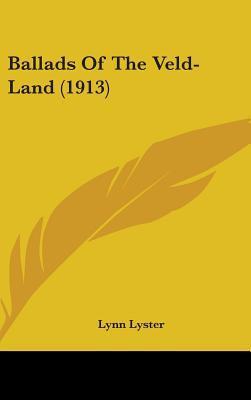 Ballads of the Veld-Land (1913)