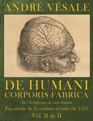 De Humani Corporis Fabrica/De L'architecture Du Corps Humain 1555