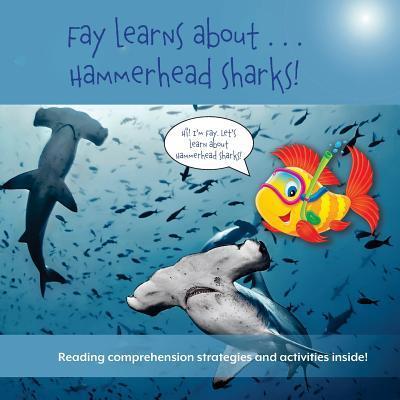 Fay Learns About . . . Hammerhead Sharks