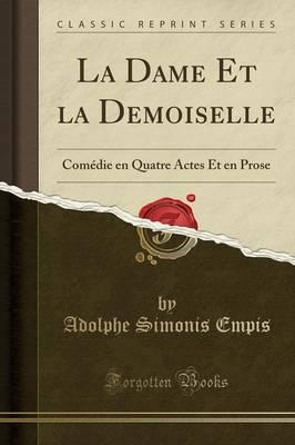La Dame Et la Demoiselle