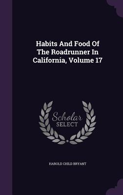 Habits and Food of the Roadrunner in California, Volume 17