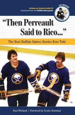 Then Perreault Said to Rico.