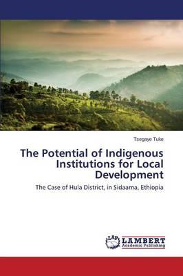 The Potential of Indigenous Institutions for Local Development