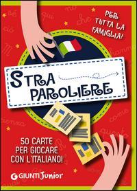 Straparoliere. 50 carte per giocare con l'italiano