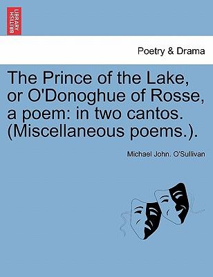 The Prince of the Lake, or O'Donoghue of Rosse, a poem