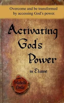 Activating God's Power in Elaine