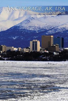 Anchorage, Ak, USA Blank Book