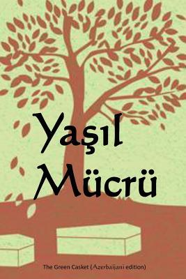 Yasil Mucru / the Green Casket