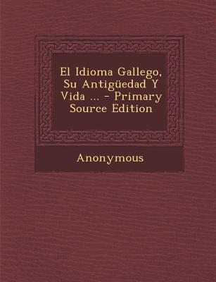 Idioma Gallego, Su Antiguedad y Vida ...