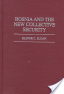 Bosnia and the New Collective Security