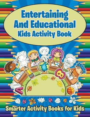 Entertaining And Educational Kids Activity Book