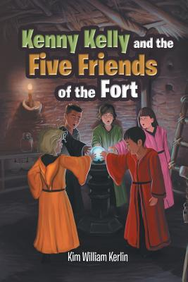 Kenny Kelly and the Five Friends of the Fort