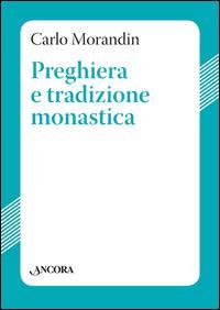 Preghiera e tradizione monastica
