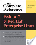 Fedora Core 7 and Red Hat Enterprise Linux : The Complete Reference