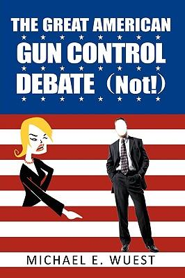 The Great American Gun Control Debate (Not!)
