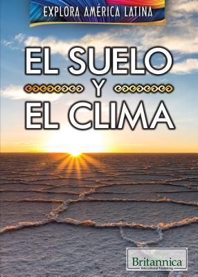 El suelo y el clima / The Land and Climate of Latin America