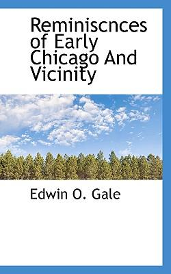 Reminiscnces of Early Chicago and Vicinity