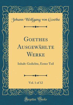Goethes Ausgewählte Werke, Vol. 1 of 12
