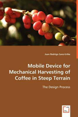 Mobile Device for Mechanical Harvesting of Coffee in Steep Terrain