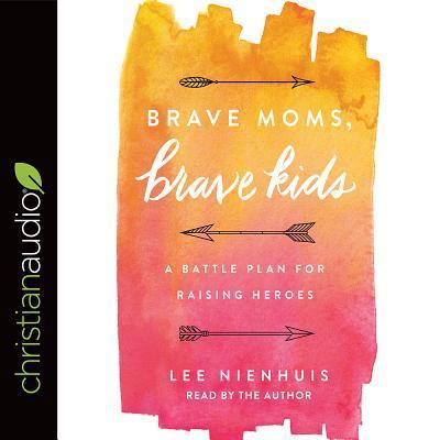 Brave Moms, Brave Kids