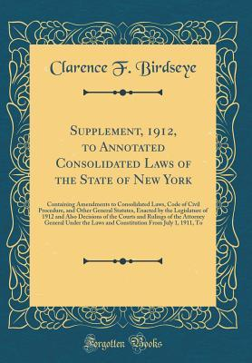 Supplement, 1912, to Annotated Consolidated Laws of the State of New York