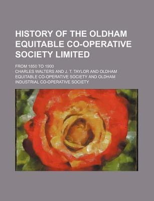History of the Oldham Equitable Co-Operative Society Limited; From 1850 to 1900