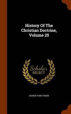 History of the Christian Doctrine, Volume 25