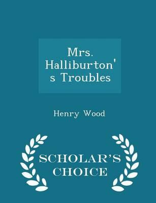Mrs. Halliburton's Troubles - Scholar's Choice Edition