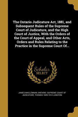 ONTARIO JUDICATURE ACT 1881 &