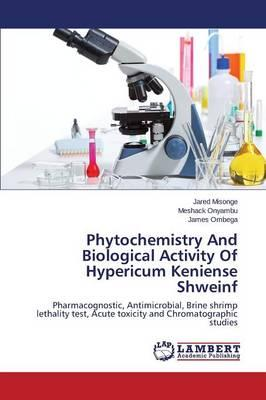 Phytochemistry And Biological Activity Of Hypericum Keniense Shweinf