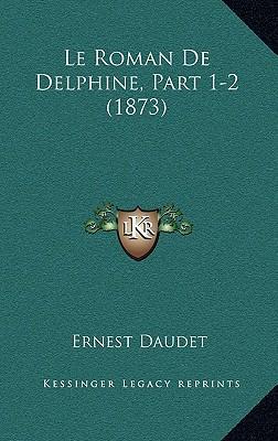 Le Roman de Delphine, Part 1-2 (1873)