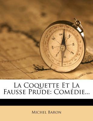 La Coquette Et La Fausse Prude