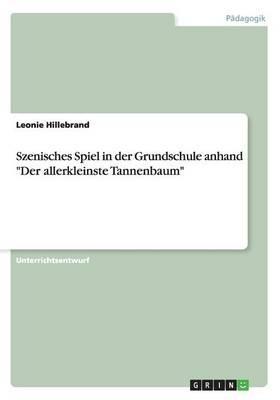 """Szenisches Spiel in der Grundschule anhand """"Der allerkleinste Tannenbaum"""""""